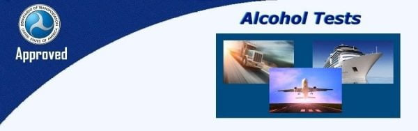 DOT Approved Tests for Alcohol